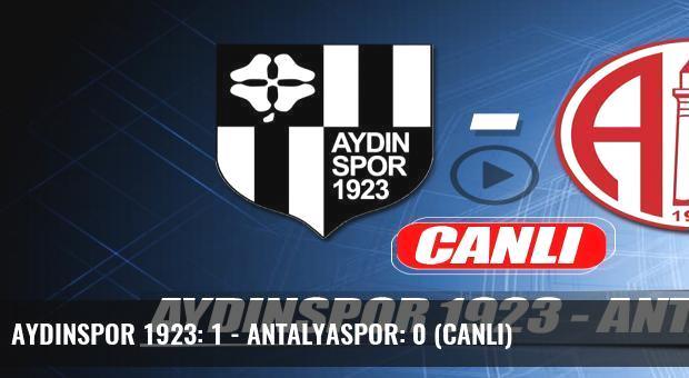 Aydınspor 1923: 1 - Antalyaspor: 0 (Canlı)