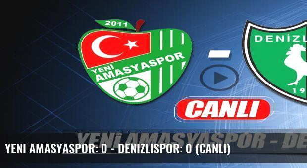 Yeni Amasyaspor: 0 - Denizlispor: 0 (Canlı)