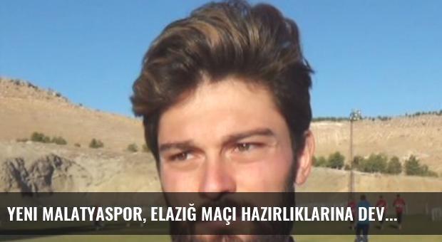 Yeni Malatyaspor, Elazığ Maçı Hazırlıklarına Devam Ediyor
