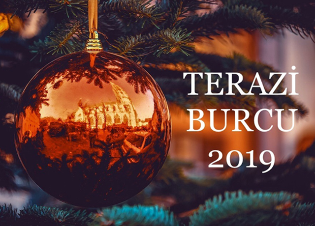 2019 yılında Terazi ve yükselen Terazi burçlarını neler bekliyor?