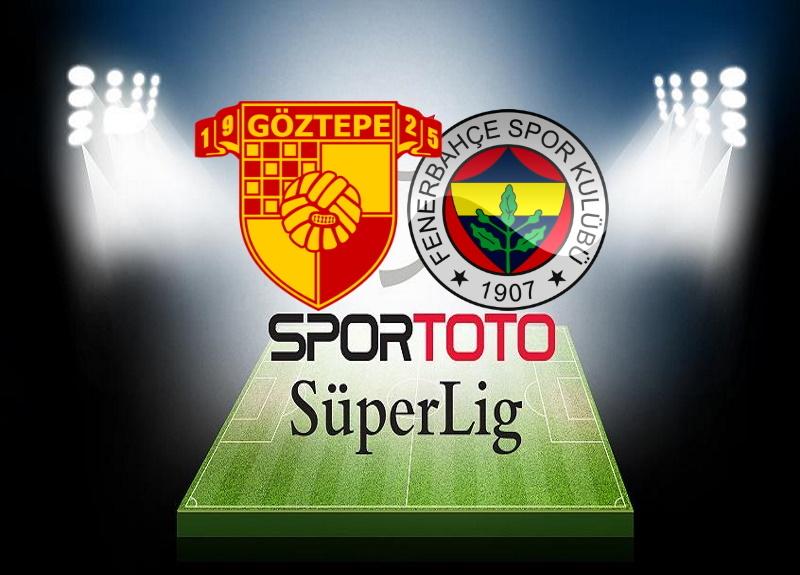 Göztepe Fenerbahçe maçı saat kaçta? Göztepe Fenerbahçe maçı ilk 11