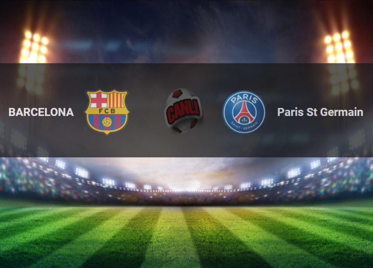 Canlı Maç İzle | Barcelona – PSG maçı saat kaçta, hangi kanalda? Barcelona – PSG maçı canlı yayın