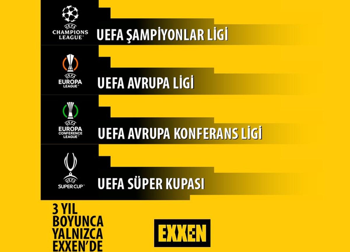 Şampiyonlar Ligi, UEFA Avrupa Ligi, Avrupa Konferans Ligi ve Süper Kupa maçları 3 yıl boyunca Exxen'de