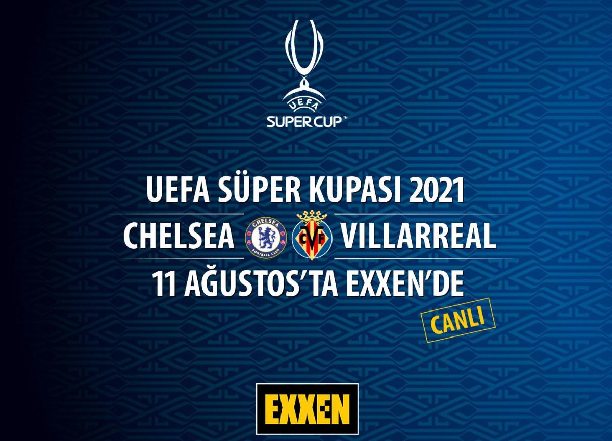 Chelsea - Villarreal UEFA Süper Kupa maçı Exxen'de