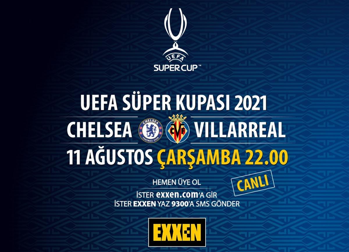 UEFA Süper Kupası'nda Chelsea ile Villarreal karşılaşıyor! Dev maç Exxen'de sizlerle buluşuyor...