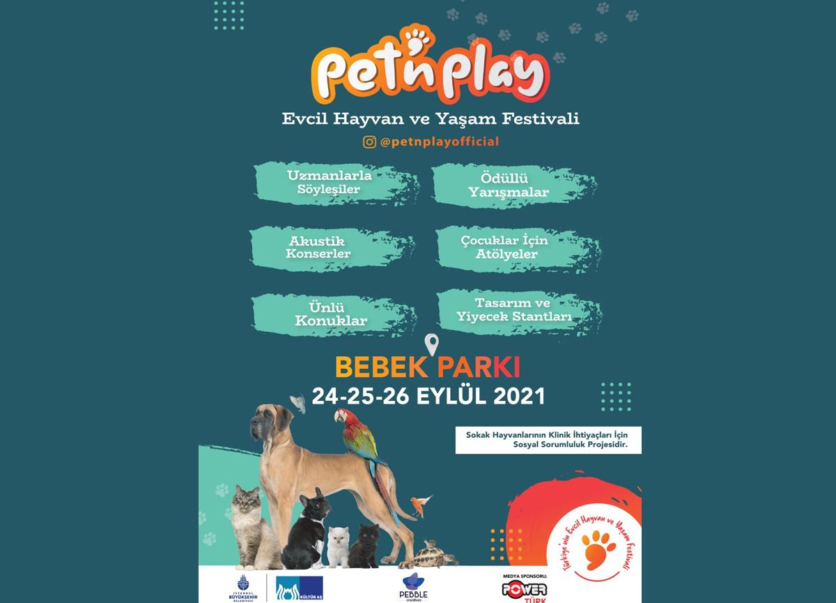 Türkiye'nin Evcil Hayvan ve Yaşam Festivali Pet'n Play 24-25-26 Eylül'de Bebek Parkı'nda