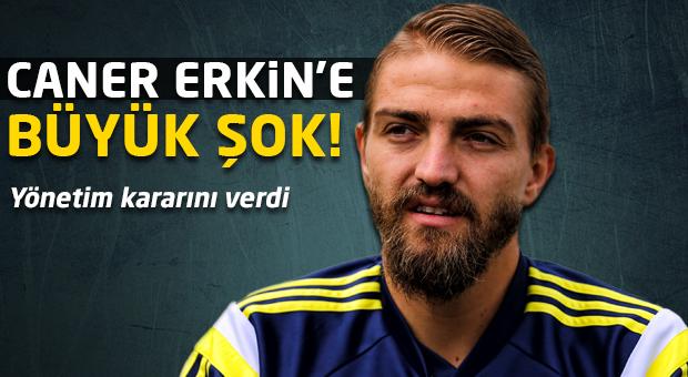 Fenerbahçe'den Caner Erkin'e büyük şok!