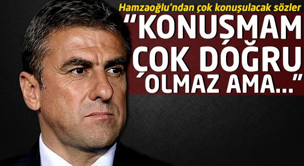 Hamza Hamzaoğlu'ndan ilginç Galatasaray açıklaması