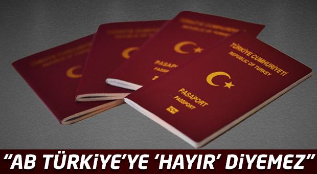 'AB Türkiye'ye 'hayır' diyemez'