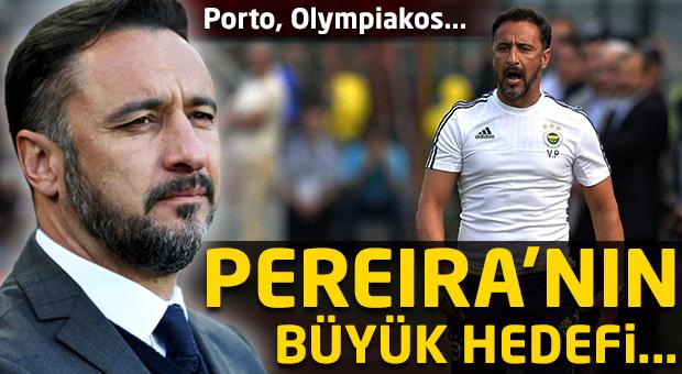 Pereira'nın büyük hedefi o!