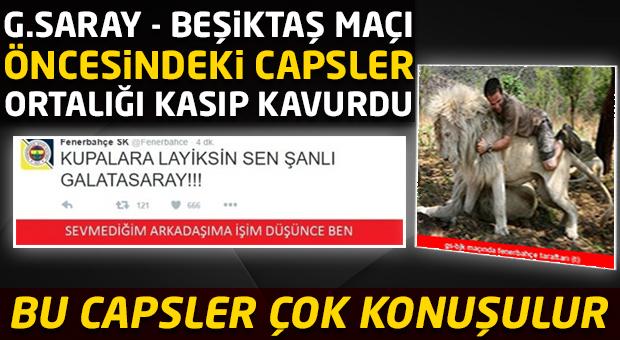 Galatasaray - Beşiktaş maçı öncesindeki capsler...