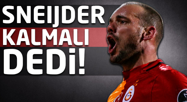 Sneijder o isim için 'takımda kalmalı' dedi