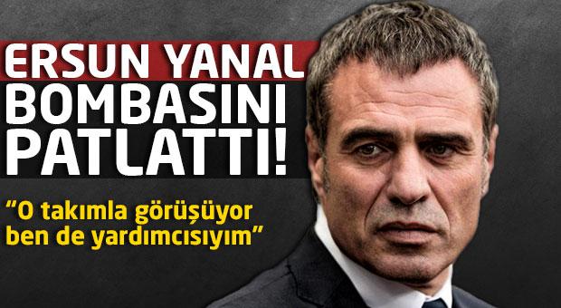 Ersun Yanal bombasını patlattı!