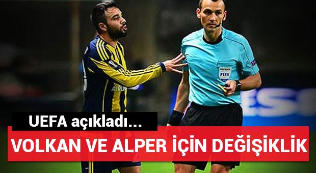 UEFA'dan Volkan ve Alper için değişiklik!