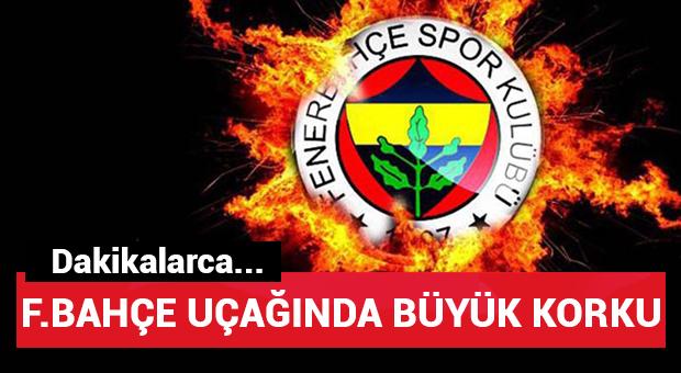 Fenerbahçe uçağında büyük korku!