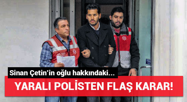 Yaralı polis Rüzgar Çetin hakkındaki şikayetini geri çekti