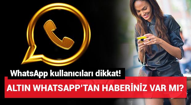 Altın WhatsApp'tan haberiniz var mı?