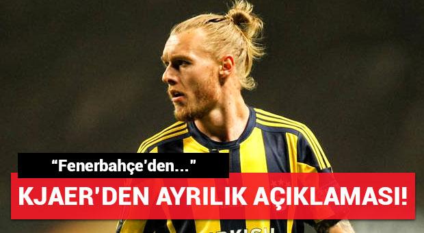 Fenerbahçe'nin yıldızı Kjaer'den ayrılık açıklaması!