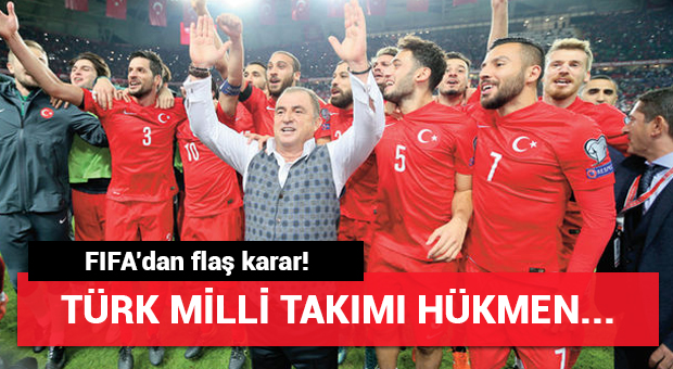 FIFA'dan flaş karar! Türk Milli Takımı hükmen...