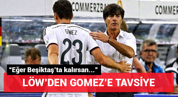 Löw'den Mario Gomez'e tavsiye!