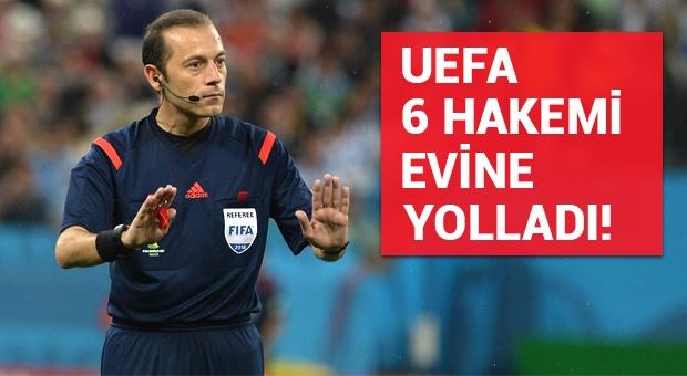 UEFA 6 hakemi evine yolladı!