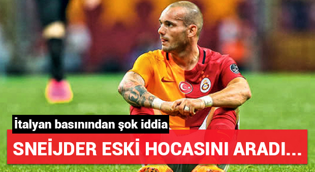 Sneijder eski hocasını aradı: Beni al