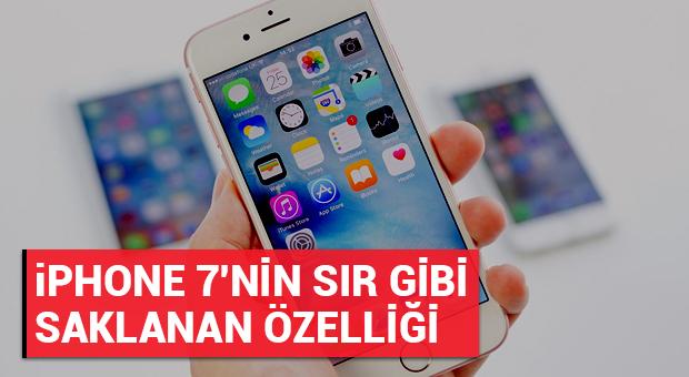 iPhone 7'nin sır gibi saklanan özelliği gün yüzüne çıktı