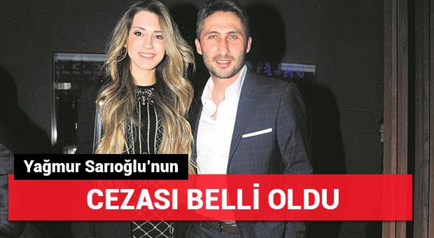 Yağmur Sarıoğlu'nun cezası belli oldu