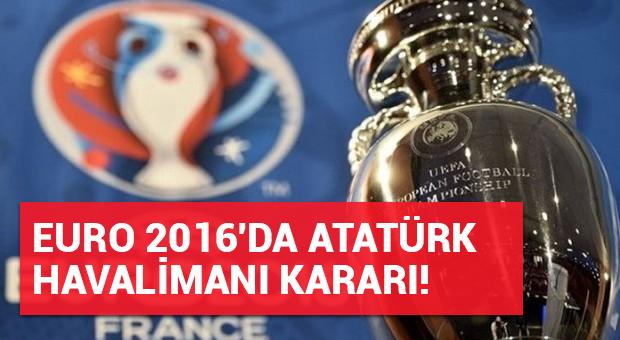 EURO 2016'da Atatürk Havalimanı patlama kararı!