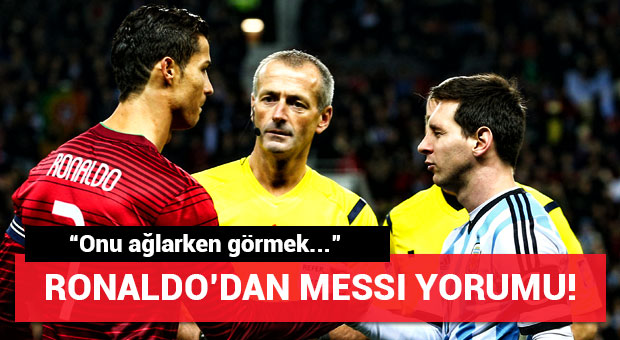 Ronaldo'dan Messi yorumu!
