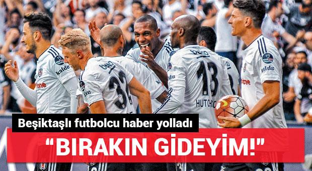 """Beşiktaşlı futbolcu yönetime haber yolladı! """"Bırakın gideyim"""""""
