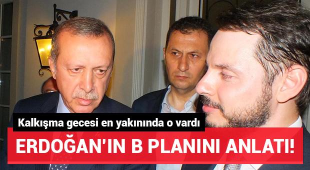 Darbe girişiminin meydana geldiği gece Erdoğan'ın B Planı neydi?