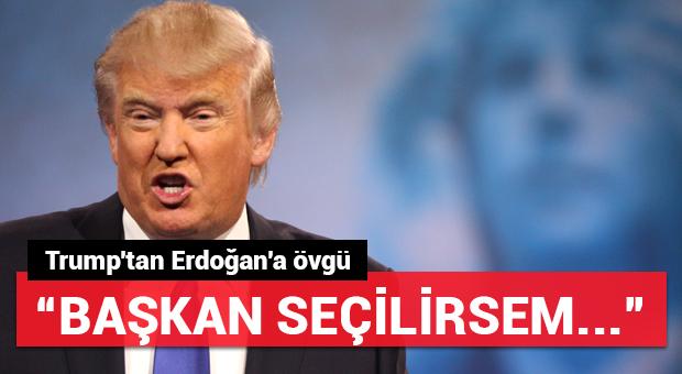 Trump'tan Cumhurbaşkanı Erdoğan'a övgü