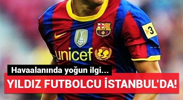 Yıldız futbolcu İstanbul'da!
