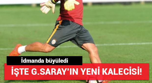 İşte Galatasaray'ın yeni kalecisi!