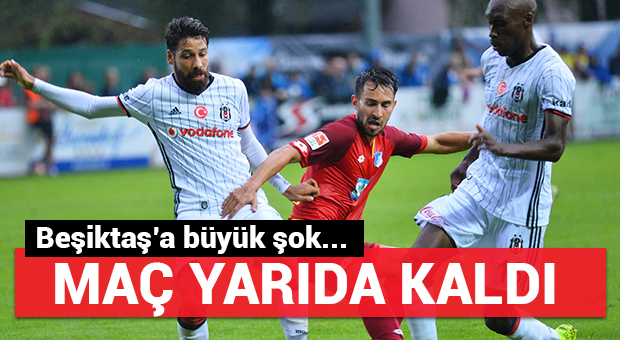 Beşiktaş'a büyük şok! Maç yarıda kaldı...
