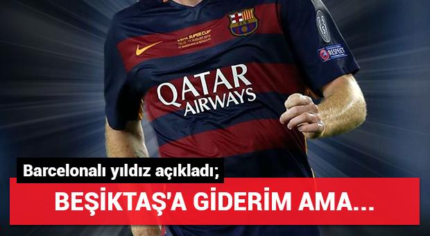 Barcelonalı yıldızdan Beşiktaş açıklaması