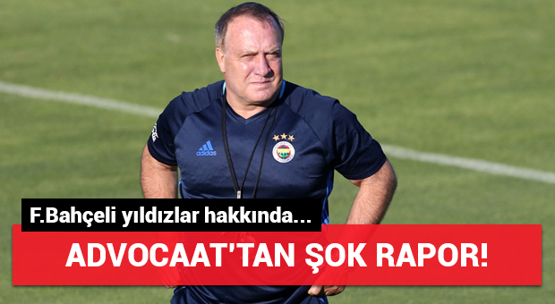 Fenerbahçe'nin hocası Dick Advocaat'tan şok rapor!