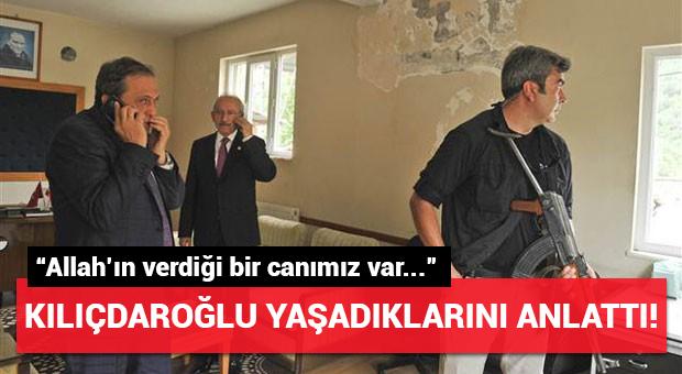 Çatışmanın ortasında kalan Kılıçdaroğlu yaşananları anlattı