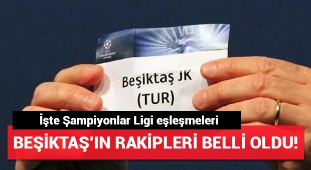 Beşiktaş'ın Şampiyonlar Ligi'ndeki rakipleri belli oldu!