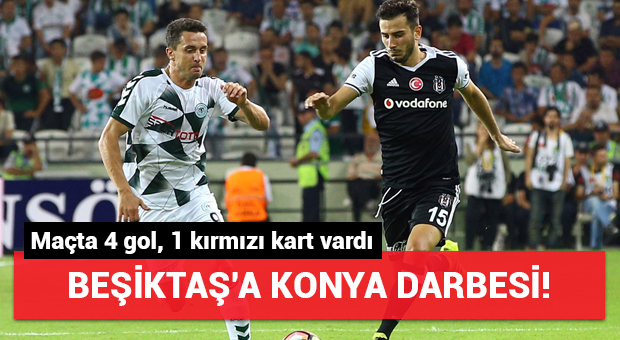 Beşiktaş'a Konya darbesi! Maçta 4 gol, 1 kırmızı kart vardı