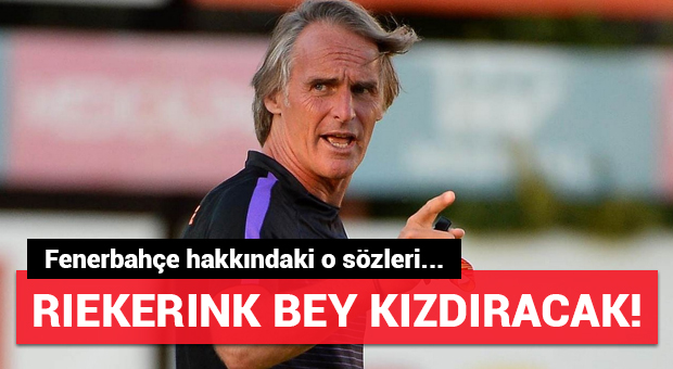 'Riekerink Bey'den olay yaratacak Fenerbahçe yorumu!