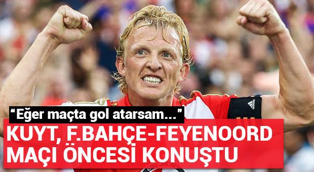Dirk Kuyt, F.Bahçe-Feyenoord maçı öncesi konuştu!