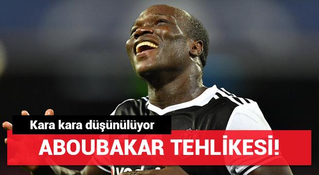 Beşiktaş'ta Aboubakar tehlikesi!