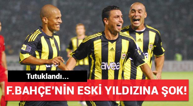 Fenerbahçe'nin eski futbolcusu tutuklandı!