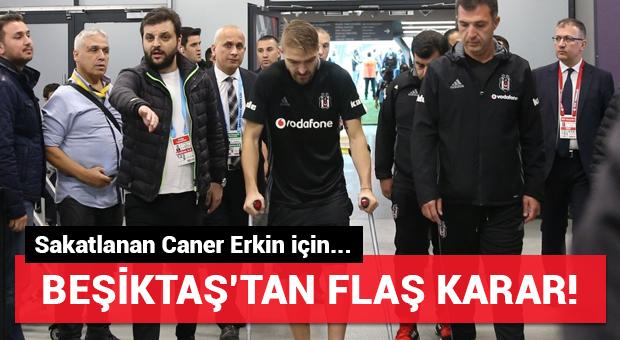 Sakatlanan Caner Erkin için Beşiktaş'tan flaş karar!