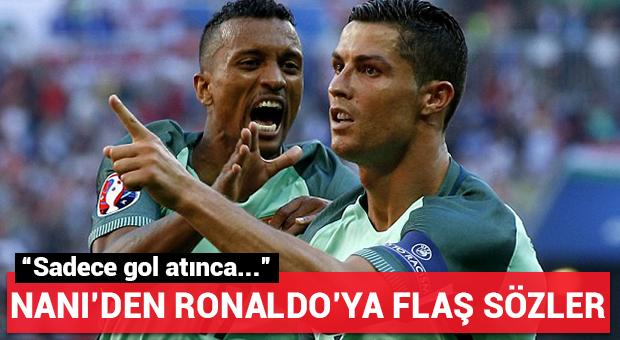 Nani'den Ronaldo'ya flaş sözler...