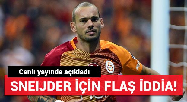 G.Saray'ın yıldızı Sneijder için flaş iddia! Canlı yayında açıkladı...
