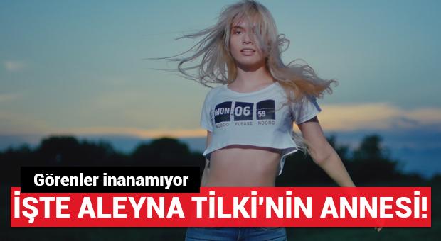 İşte Aleyna Tilki'nin annesi!