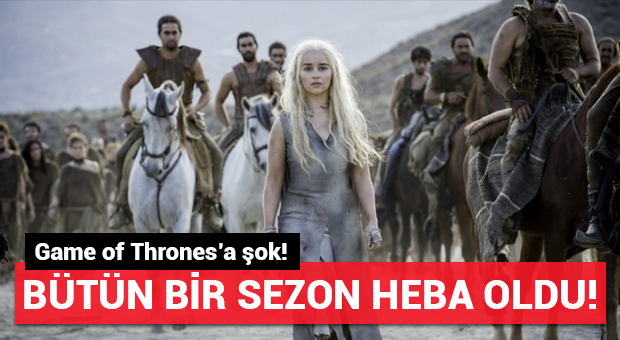 Game of Thrones'a şok!